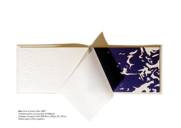 Rien, Livre d'Artiste, Paris 2007. Variations gravées sur un poème de Mallarmé. Gaufrage sur papier Velin BFK Rives, 250gr, 22 x 32 cm Edition signée en 10 exemplaires