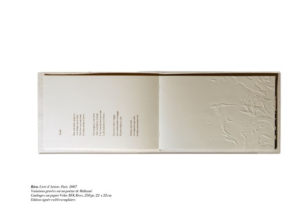 Nothing, artist book, variations on Mallarmé poem, embossing on BFK Rives paper 250 g, 22 x 32 cm Signed edition, 10 exemplary, National French Library, Paris 2007